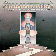 HAMMERON - NOTHIN' TO DO AGAIN BUT ROCK CD (NEW)