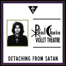 PAUL CHAIN - VIOLET THEATRE - DETACHING FROM SATAN (LTD EDITION 350 COPIES, BLACK VINYL +POSTER) LP (NEW)