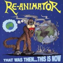 RE-ANIMATOR - THAT WAS THEN...THIS IS NOW LP