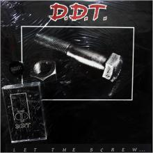D.D.T. - LET THE SCREW... (INCL. ORIGINAL SEALED DEMO TAPE