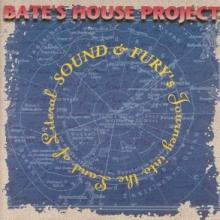BATE'S HOUSE PROJECT - SOUND & FURY CD (NEW)