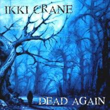 IKKI CRANE - DEAD AGAIN (LTD EDITION 500 COPIES) LP