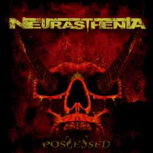 NEURASTHENIA - POSSESSED CD (NEW)