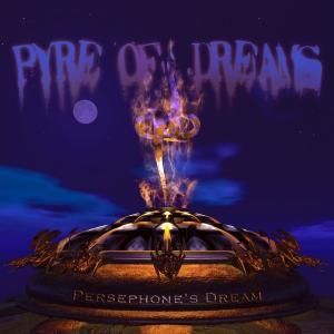 PERSEPHONE'S DREAM - PYRE OF DREAMS CD (NEW)
