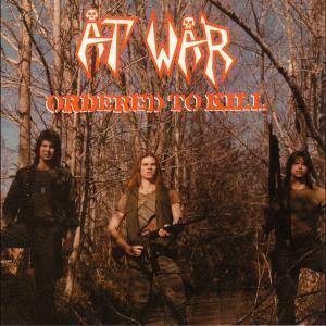 AT WAR - ORDERED TO KILL CD (NEW)