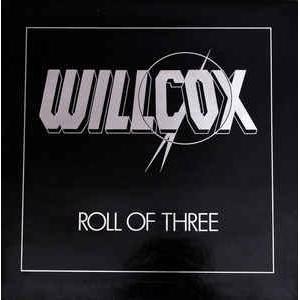 WILCOX - ROLL OF THREE LP