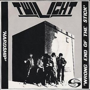 """TWILIGHT - HARDSHIP/WRONG END OF THE STICK 7"""""""