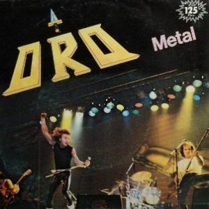 """ORO - METAL 7"""""""