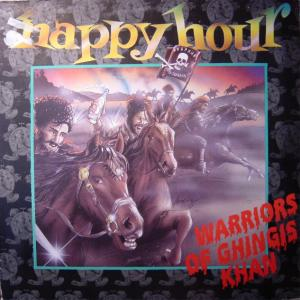 "HAPPY HOUR - WARRIORS OF GHINGIS KHAN 12"" LP"