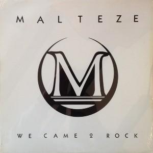 MALTEZE - WE CAME 2 ROCK (SEALED COPY) LP (NEW)