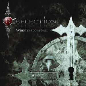 REFLECTION - WHEN SHADOWS FALL CD (NEW)