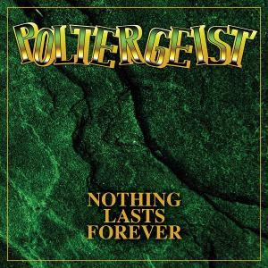 POLTERGEIST- NOTHING LASTS FOREVER (LTD HAND-NUMBERED EDITION 400 COPIES SPLATTER VINYL) LP (NEW)