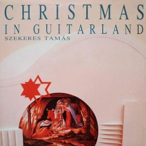 SZEKERES TAMAS - CHRISTMAS IN GUITARLAND LP