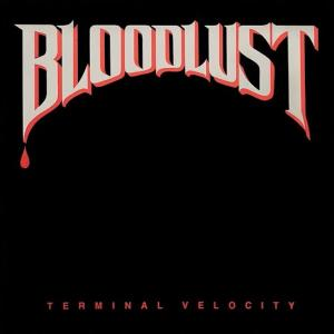 BLOODLUST - Terminal Velocity (Incl. Bonus Tracks) CD